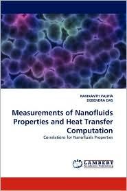 Measurements of Nanofluids Properties and Heat Transfer Computation