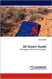 All Desert Roads - Sean Duffy