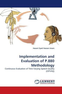 Implementation and Evaluation of P.880 Methodology: Continuous Evaluation of Time Varying Speech Quality (CETVSQ)