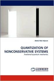 QUANTIZATION OF NONCONSERVATIVE SYSTEMS - Abdul-Wali Ajlouni