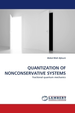 QUANTIZATION OF NONCONSERVATIVE SYSTEMS