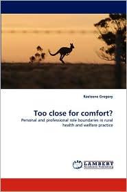 Too Close for Comfort? - Raeleene Gregory