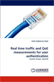 Real Time Traffic and Qoe Measurements for User Authentication - Syed Usman Ali Shah