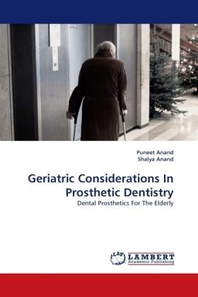 Geriatric Considerations In Prosthetic Dentistry - Dental Prosthetics For The Elderly