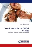 Tooth extraction in Dental Practice