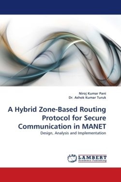 A Hybrid Zone-Based Routing Protocol for Secure Communication in MANET