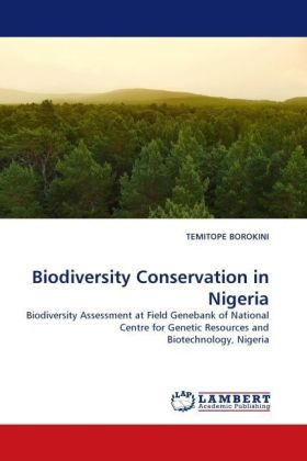 Biodiversity Conservation in Nigeria - Biodiversity Assessment at Field Genebank of National Centre for Genetic Resources and Biotechnology, Nigeria