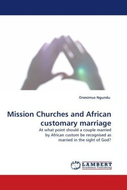Mission Churches and African customary marriage