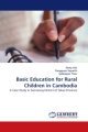 Basic Education for Rural Children in Cambodia - Serey Sok; Pongquan Soparth; Sokkalyan Thau