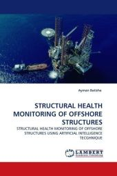STRUCTURAL HEALTH MONITORING OF OFFSHORE STRUCTURES - Ayman Batisha