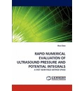 Rapid Numerical Evaluation of Ultrasound Pressure and Potential Integrals - Duo Chen