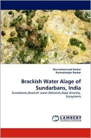 Brackish Water Alage of Sundarbans, India - Nurmohammad Naskar, Kumudranjan Naskar