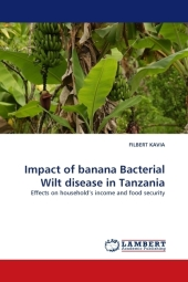 Impact of banana Bacterial Wilt disease in Tanzania - Filbert Kavia