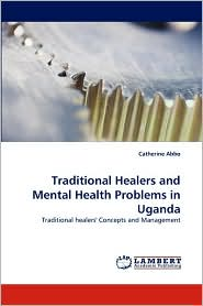 Traditional Healers And Mental Health Problems In Uganda