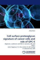 Cell surface proteoglycan signature of cancer cells and role of GPC-5 - Silvia Rossi