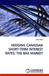 Hedging Canadian Short-Term Interest Rates: The Bax Market - John Siam