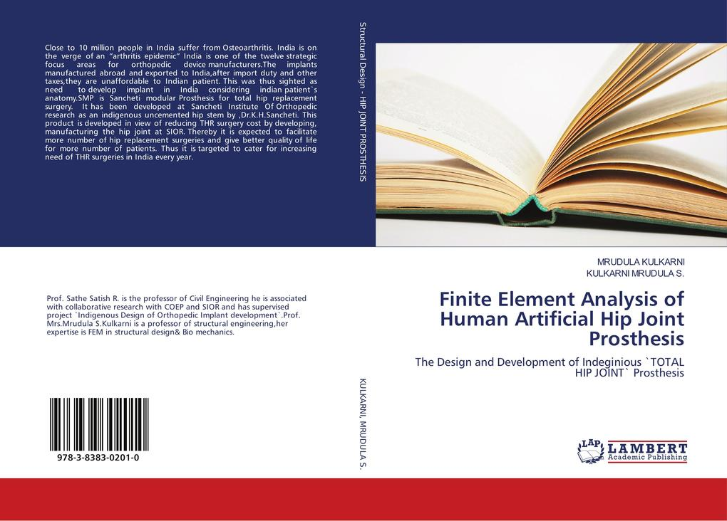 Finite Element Analysis of Human Artificial Hip Joint Prosthesis als Buch von SATHE SATISH R, KULKARNI MRUDULA S. - LAP Lambert Acad. Publ.