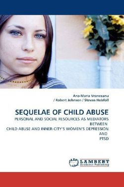 SEQUELAE OF CHILD ABUSE: PERSONAL AND SOCIAL RESOURCES AS MEDIATORS BETWEEN CHILD ABUSE AND INNER-CITY¿S WOMEN¿S DEPRESSION AND PTSD