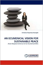 AN ECUMENICAL VISION FOR SUSTAINABLE PEACE - Christine Shyamala Ariarajah