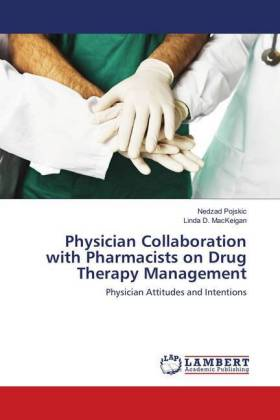 Physician Collaboration with Pharmacists on Drug Therapy Management - Physician Attitudes and Intentions