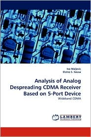 Analysis of Analog Despreading CDMA Receiver Based on 5-Port Device - Ivo Maljevic, Elvino S. Sousa