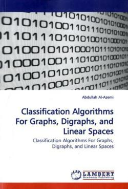 Classification Algorithms For Graphs, Digraphs, andLinear Spaces