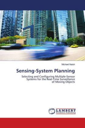 Sensing-System Planning - Selecting and Configuring Multiple-Sensor Systems for the Real-Time Surveillance of Moving Objects