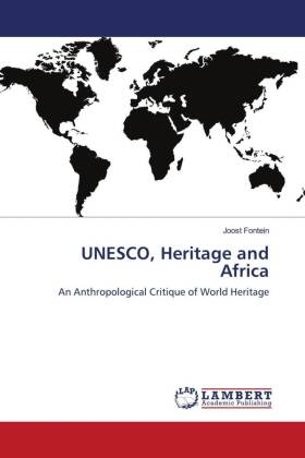 UNESCO, Heritage and Africa - An Anthropological Critique of World Heritage