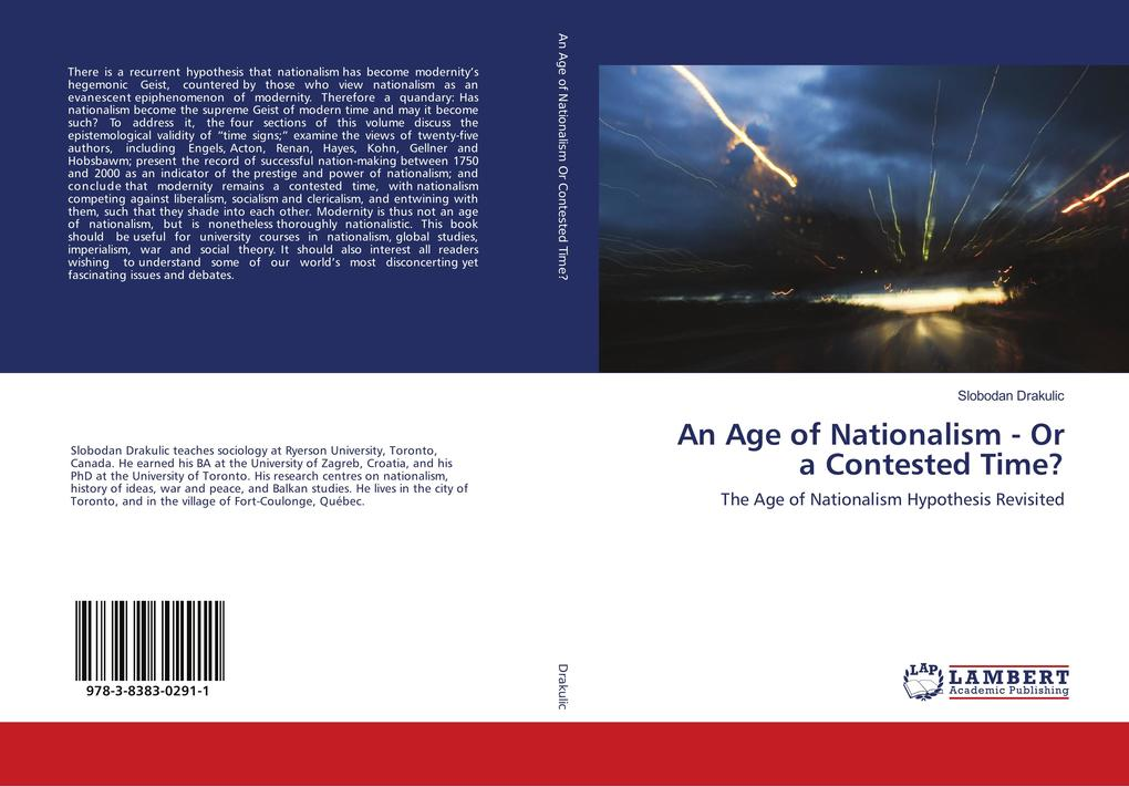 An Age of Nationalism - Or a Contested Time? als Buch von Slobodan Drakulic - LAP Lambert Acad. Publ.
