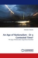 An Age of Nationalism - Or a Contested Time? - Slobodan Drakulic