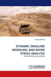 DYNAMIC DRAGLINE MODELING AND BOOM STRESS ANALYSIS - Nuray Demirel