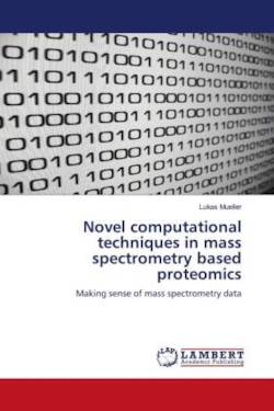 Novel computational techniques in mass spectrometry based proteomics
