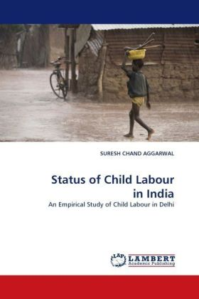 Status of Child Labour in India - An Empirical Study of Child Labour in Delhi