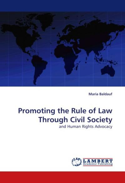 Promoting the Rule of Law Through Civil Society - Maria Baldauf