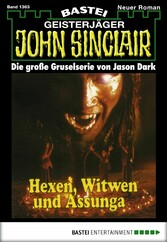 John Sinclair - Folge 1363 - Hexen, Witwen und Assunga - Jason Dark