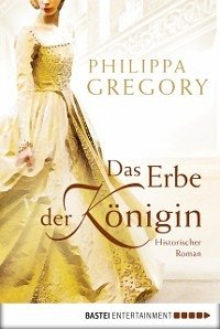 Das Erbe der Königin (eBook, ePUB) - Gregory, Philippa