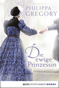 Philippa Gregory: Die ewige Prinzessin