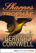 Bernard Cornwell: Sharpes Trophäe