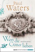 Paul Waters: Wen die Götter lieben