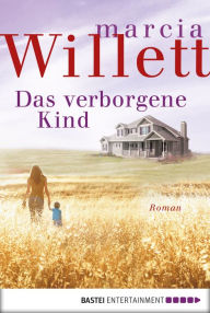 Das verborgene Kind: Roman - Marcia Willett