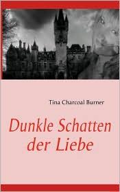 Dunkle Schatten Der Liebe - Tina Charcoal Burner