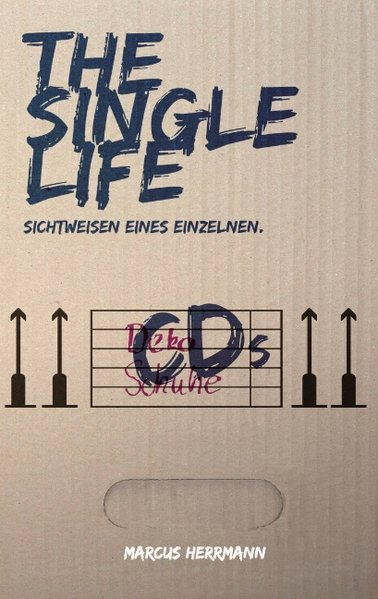 The Single Life als Buch von Marcus Herrmann - Books on Demand