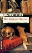 Stephan Naumann: Das Werk der Bücher