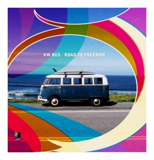 Vw Bus. The legend to freedom. Con 2 CD Audio