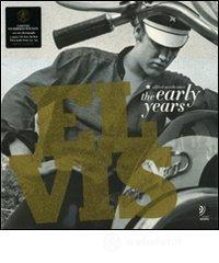 Elvis. The early years. Con 3 CD Audio - Wertheimer Alfred