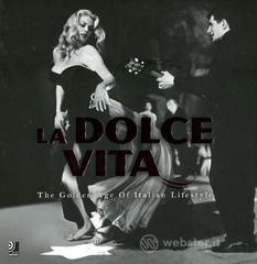 La dolce vita. The golden age of italian lifestyle. Con 2 CD Audio. Ediz. inglese, tedesca, italiana