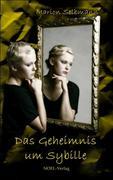 Benz, Gabriele;Selbmann, Marion: Das Geheimnis um Sybille