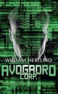 Avogadro Corp. - In der Gewalt einer künstlichen Intelligenz - William Hertling