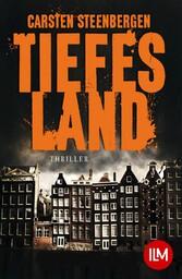 Tiefes Land - Amsterdam-Krimi - Carsten Steenbergen