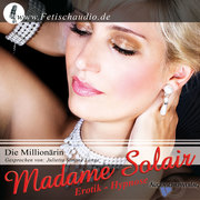 Madame Solair,: Die Millionärin
